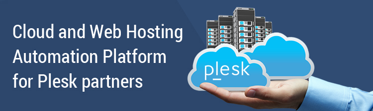 Cloud and Web Hosting Automation Platform for Plesk partners