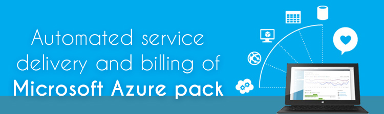 Automated service delivery and billing of Microsoft Azure pack