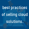 The economics of Cloud and the best practices of selling cloud solutions