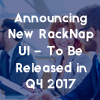 Announcing New RackNap UI – To Be Released in Q4 2017